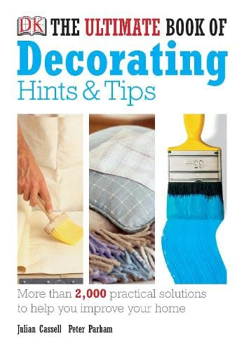 The Ultimate Book of Decorating Hints & Tips By Julian Cassell