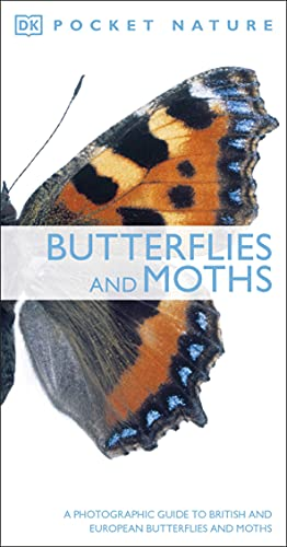 Butterflies and Moths: A Photographic Guide to British and European Butterflies and Moths (Pocket Nature) By DK