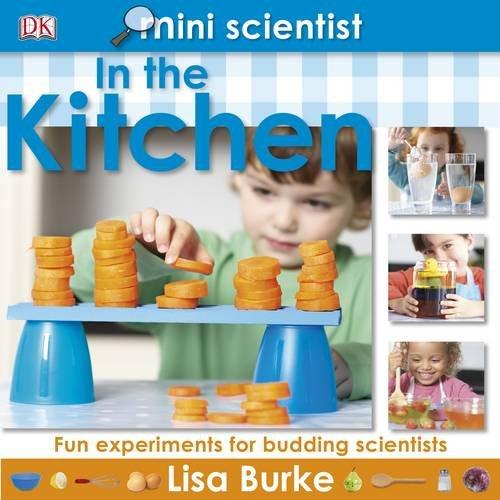 Mini Scientist In the Kitchen By Lisa Burke