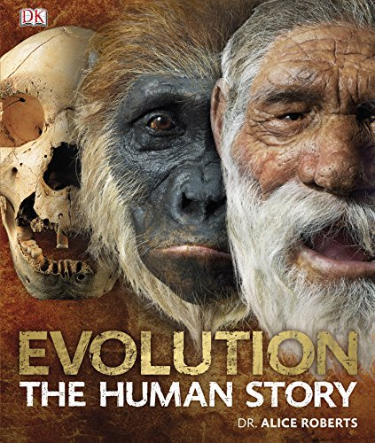 Evolution The Human Story by Dr. Alice Roberts