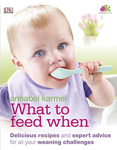 What to Feed When by Annabel Karmel
