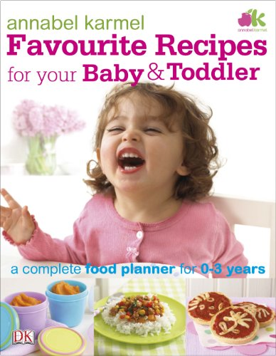 Favourite Recipes for Your Baby and Toddler by Annabel Karmel