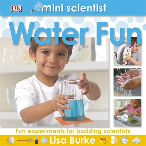 Mini Scientist Water Fun By Lisa Burke