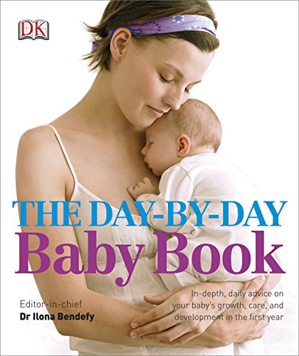 The Day-by-Day Baby Book By Editor-in-chief Dr. Ilona Bendefy
