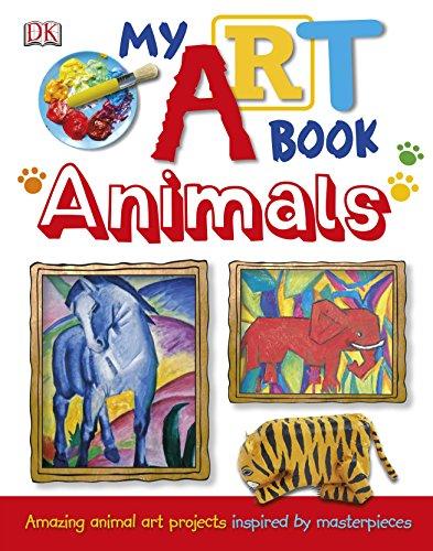 My Art Book Animals By DK