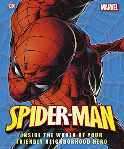 Spider-Man Inside the World of Your Friendly Neighbourhood Hero by