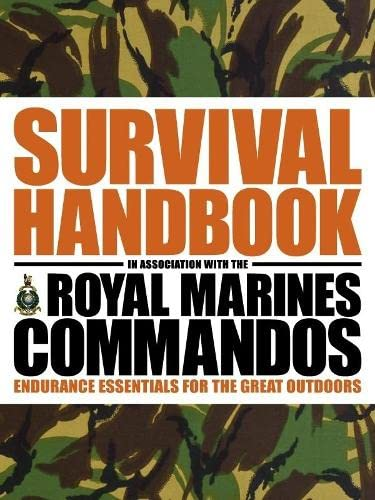 The Survival Handbook in Association with the Royal Marines Commandos By Colin Towell