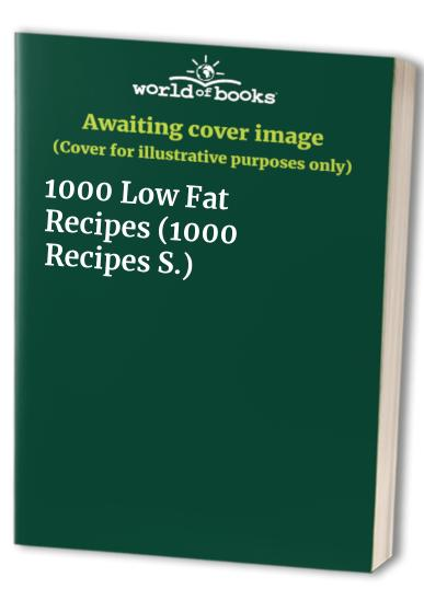 1000 Low Fat Recipes by