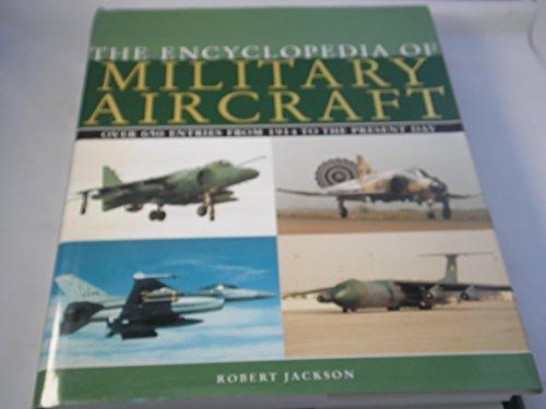 The Encyclopedia of Military Aircraft By Robert Jackson
