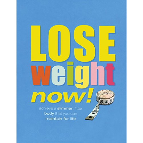 Lose Weight Now By Sara Rose