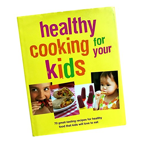 Healthy Cooking For Your Kids By Sarah Banbery