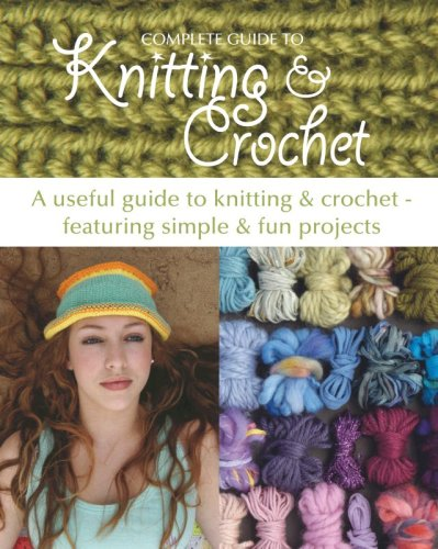 Complete Guide to Knitting and Crochet By Nicki Trench