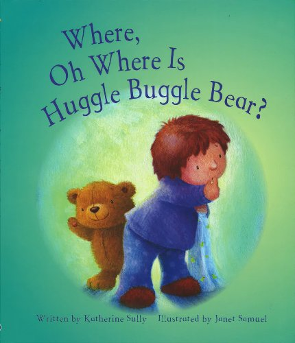 Where, Oh Where Is Huggle Buggle Bear? By Parragon Books