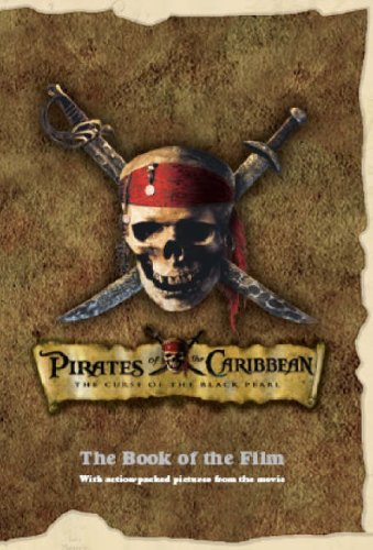 "Disney ""Pirates of the Caribbean"": Curse of the Black Pearl by"