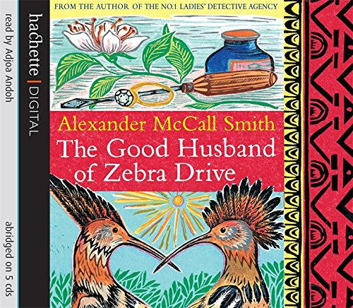 The Good Husband Of Zebra Drive (No. 1 Ladies' Detective Agency) By McCall Smith, Alexander