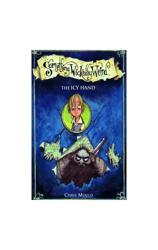 Something Wickedly Weird: The Icy Hand By Chris Mould