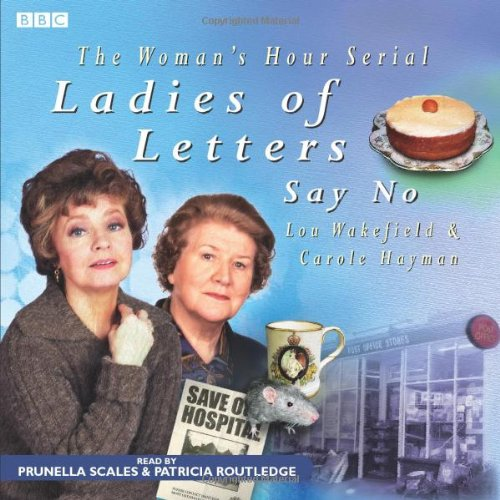 Ladies Of Letters Say No (BBC Audio) By Carole Hayman