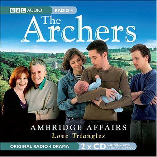 The Archers: Ambridge Affairs: Love Triangles By Bbc, Bbc