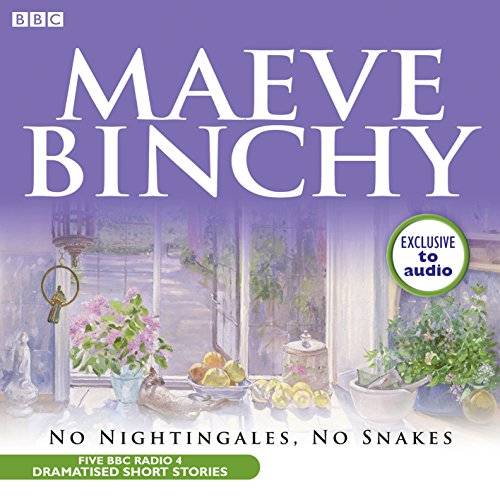 Maeve Binchy: No Nightingales, No Snakes by Maeve Binchy