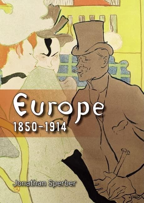 Europe 1850-1914 By Jonathan Sperber