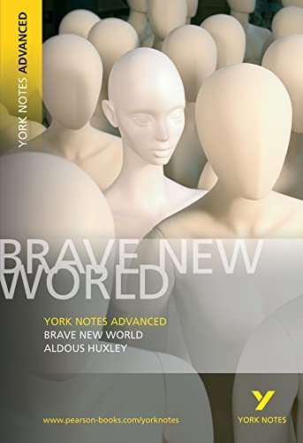 Brave New World: York Notes Advanced By Aldous Huxley