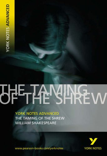 The Taming of the Shrew: York Notes Advanced by William Shakespeare
