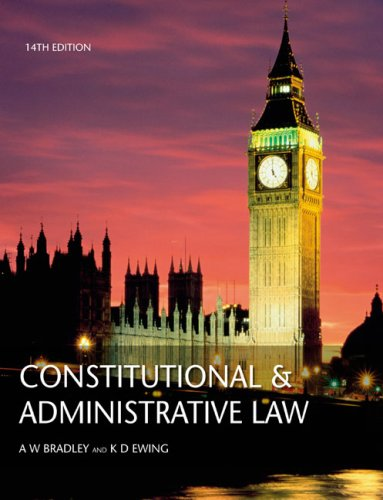 Constitutional and Administrative Law by A. W. Bradley