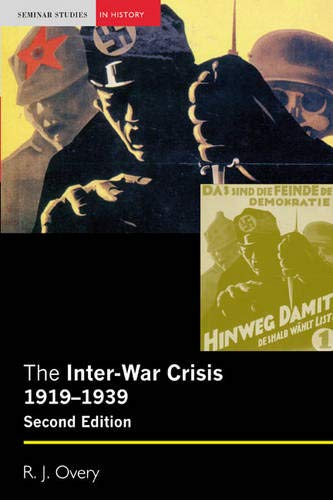 The Inter-War Crisis 1919-1939 By R.J. Overy
