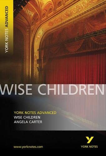 Wise Children: York Notes Advanced by Angela Carter
