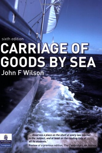 Carriage of Goods by Sea By John F. Wilson