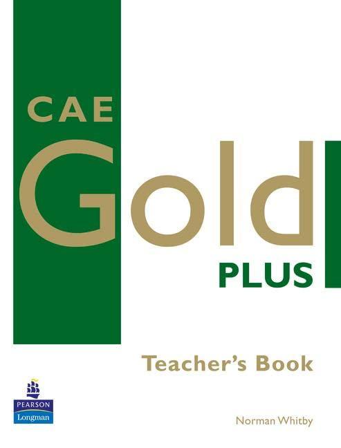 CAE Gold Plus: CAE Gold Plus Teacher's Resource Book Teacher's Resource Book By Norman Whitby