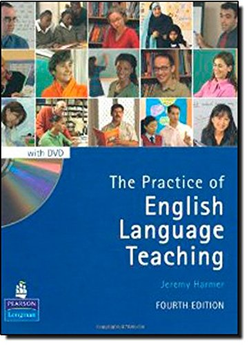 The Practice of English Language Teaching (4th Edition) (With DVD) (Longman Handbooks for Language Teachers) By Jeremy Harmer