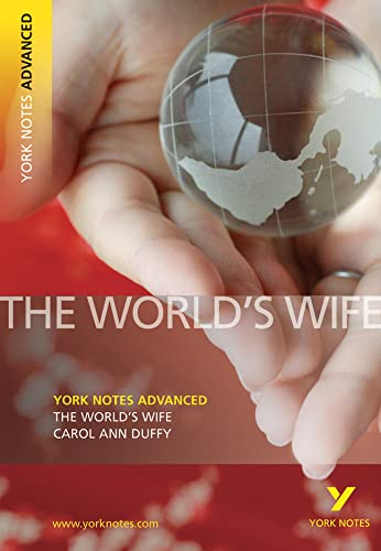The World's Wife by Carol Ann Duffy (York Notes Advanced) By Carol Ann Duffy