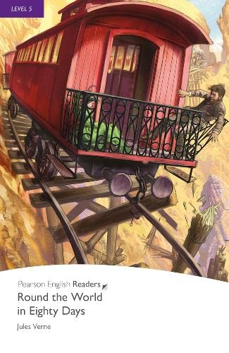 Round the World in Eighty Days, Level 5, Pearson English Readers: Round the World in Eighty Days (Pearson English Graded Readers) By Jules Verne