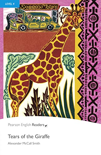Level 4: Tears of the Giraffe (Pearson English Graded Readers) By Alexander McCall Smith