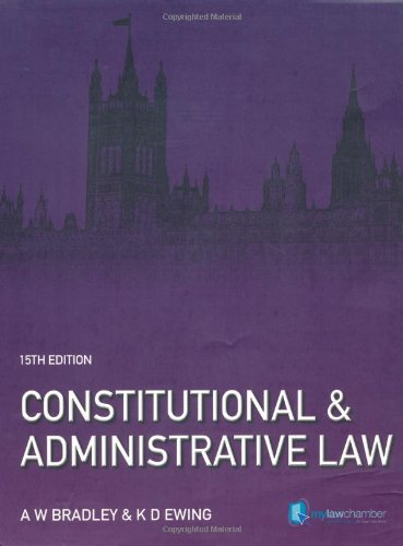 Constitutional and Administrative Law by A. Bradley