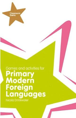 Classroom Gems: Games and Activities for Primary Modern Foreign Languages By Nicola Drinkwater