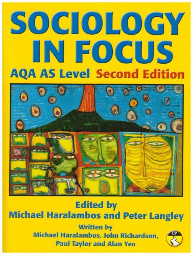 Sociology in Focus for AQA AS Level SB (New Edition) By Mike Haralambos