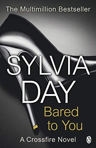 Bared to You: A Crossfire Novel by Sylvia Day