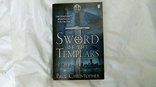 The Sword of the Templars (The Templars series) By Paul Christopher