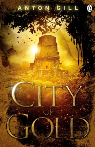 City of Gold by Anton Gill
