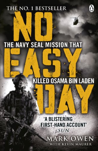 No Easy Day: The Only First-hand Account of the Navy Seal Mission that Killed Osama bin Laden By Mark Owen