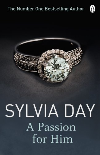 A Passion for Him (Georgian Romance) By Sylvia Day