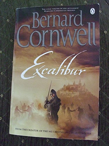 Excalibur: A Novel of Arthur (Warlord Chronicles) By Bernard Cornwell