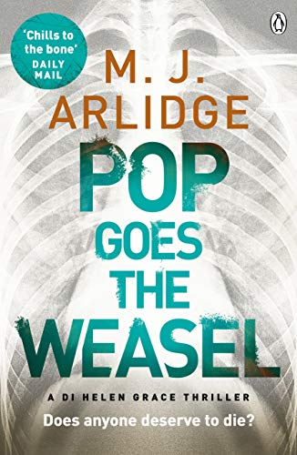 Pop Goes the Weasel: DI Helen Grace 2 By M. J. Arlidge