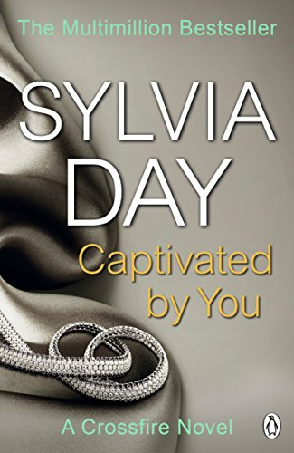 Captivated by You: A Crossfire Novel by Sylvia Day
