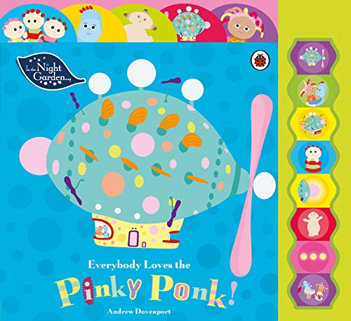 In the Night Garden: Everybody Loves the Pinky Ponk! By In the Night Garden