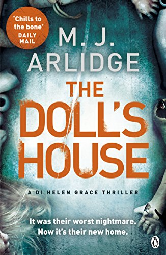 The Doll's House: No. 3: Di Helen Grace by M. J. Arlidge