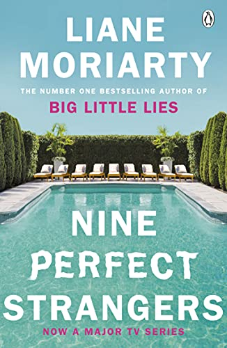 Nine Perfect Strangers: The Number One Sunday Times bestseller from the author of Big Little Lies By Liane Moriarty