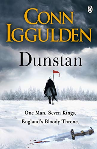Dunstan: One Man. Seven Kings. England's Bloody Throne. By Conn Iggulden